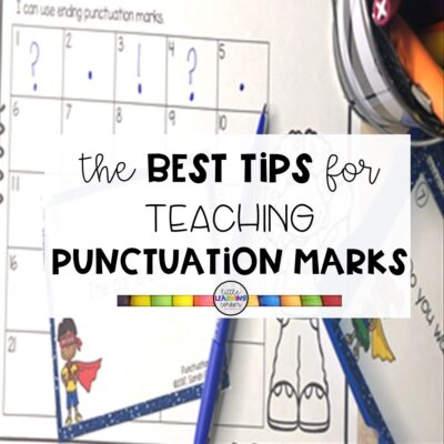 The Best Tips for Teaching Punctuation Marks