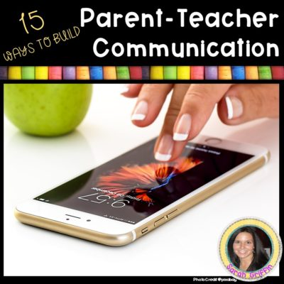 15 Ways to Build Parent Teacher Communication