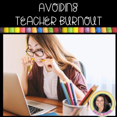 3 Ways to Avoid Teacher Burnout