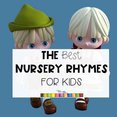 34 Best Nursery Rhymes for Kids (Lyrics and Activities)