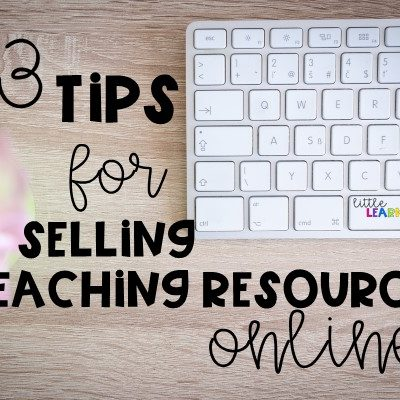 3 Easy Tips to Sell Your Teaching Resources Online