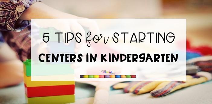 5-tips-for-starting-centers-in-kindergarten-top