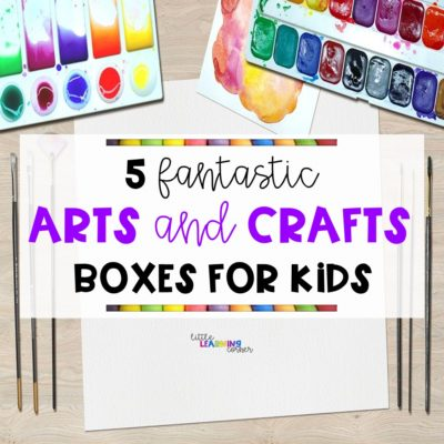 5 Fantastic Arts and Crafts Boxes for Kids