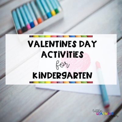 8 Valentines Day Activities for Kindergarten (Video)
