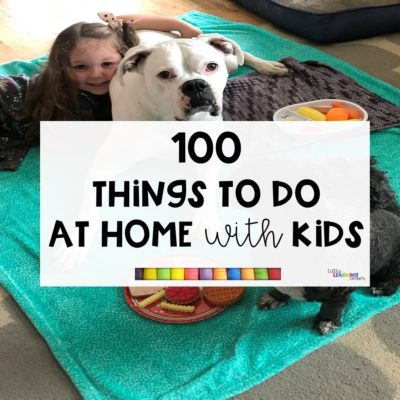 100 Things To Do At Home With Kids