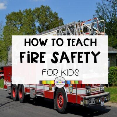 How To Teach Fire Safety for Kids