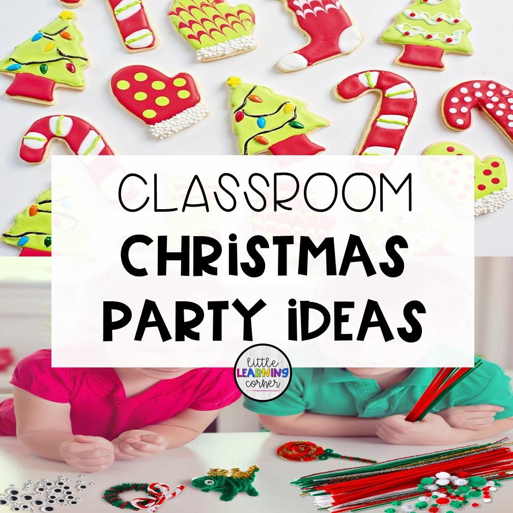 3 Fun Classroom Christmas Party Ideas