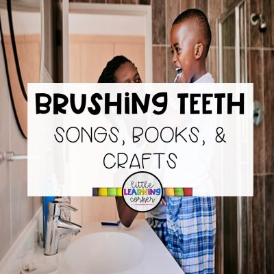 Brushing Teeth Songs, Books, and Crafts for Kids