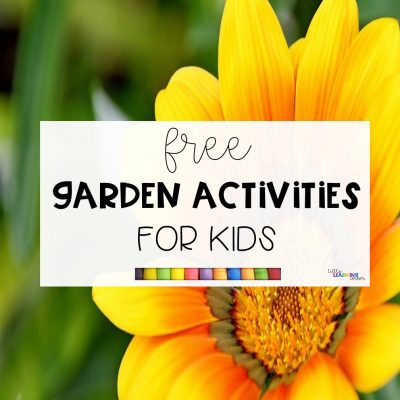6 Free Garden Activities for Kids