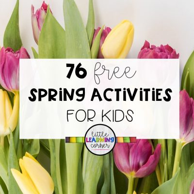 76 Free Spring Activities for Kids