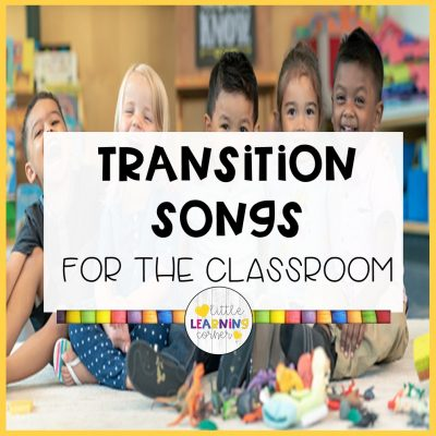 18 Transition Songs for the Classroom (Lyrics and Videos)
