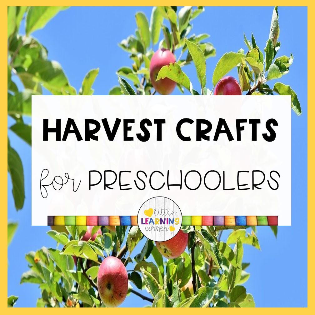 Easy Harvest Crafts for Preschoolers